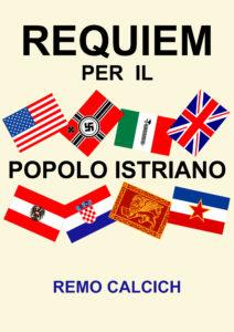 REQUIEM PER IL POPOLO ISTRIANO di Remo Calcich